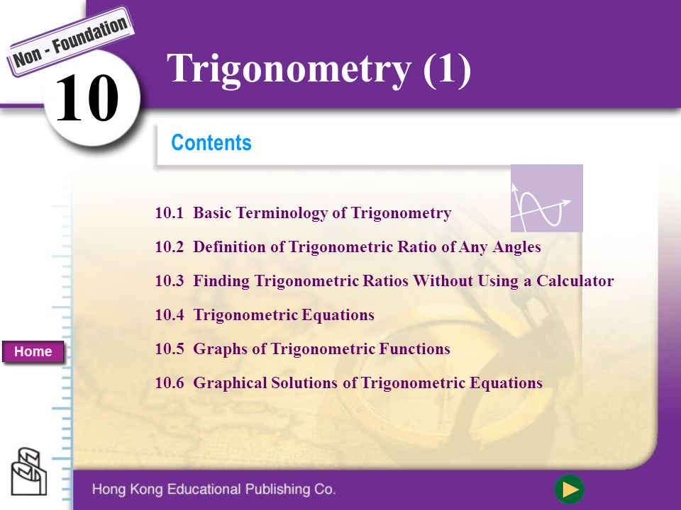 10 Trigonometry (1) Contents 10.1 Basic Terminology of Trigonometry
