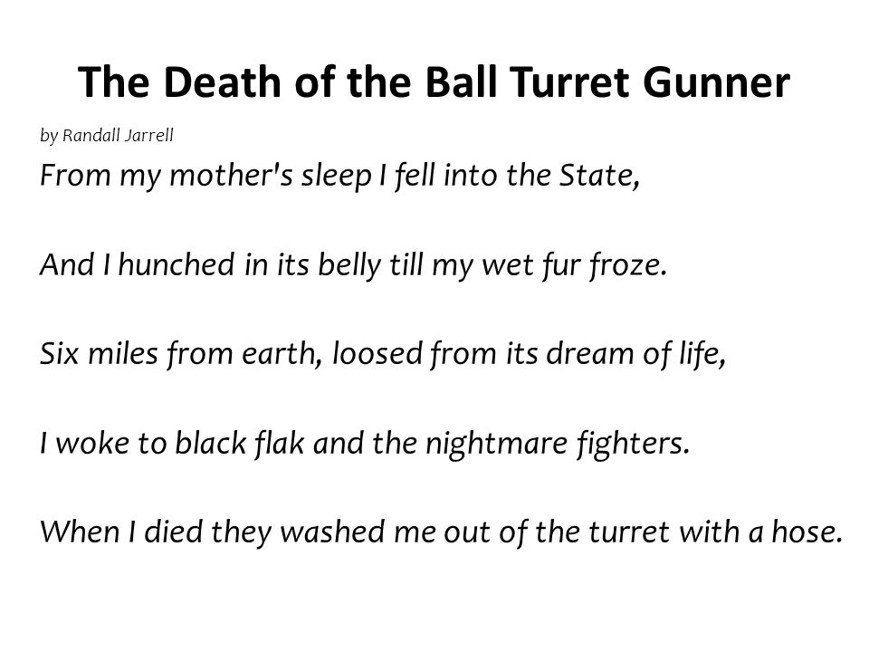 an analysis of the six miles from earth and the death of the ball turret gunner by randall jarrell The death of the ball turret gunner is a five-line poem by randall jarrell published in 1945 the death of the ball turret gunner is a five-line poem by randall jarrell published in 1945 six miles from earth.