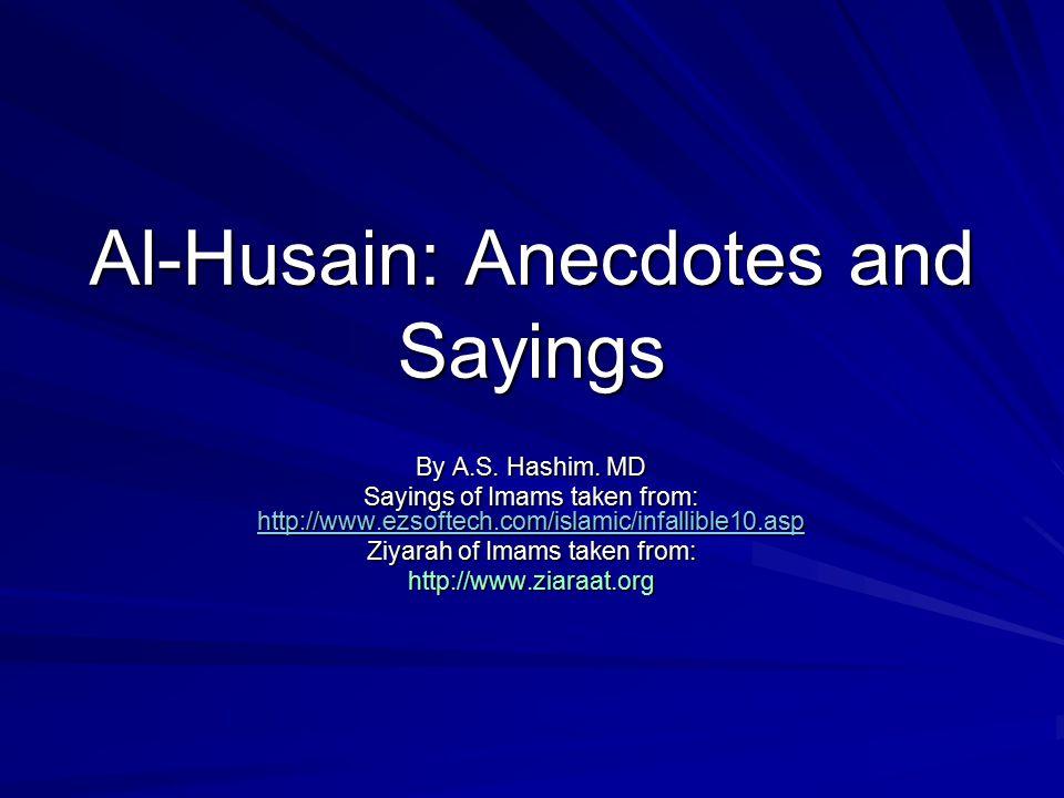 Al-Husain: Anecdotes and Sayings