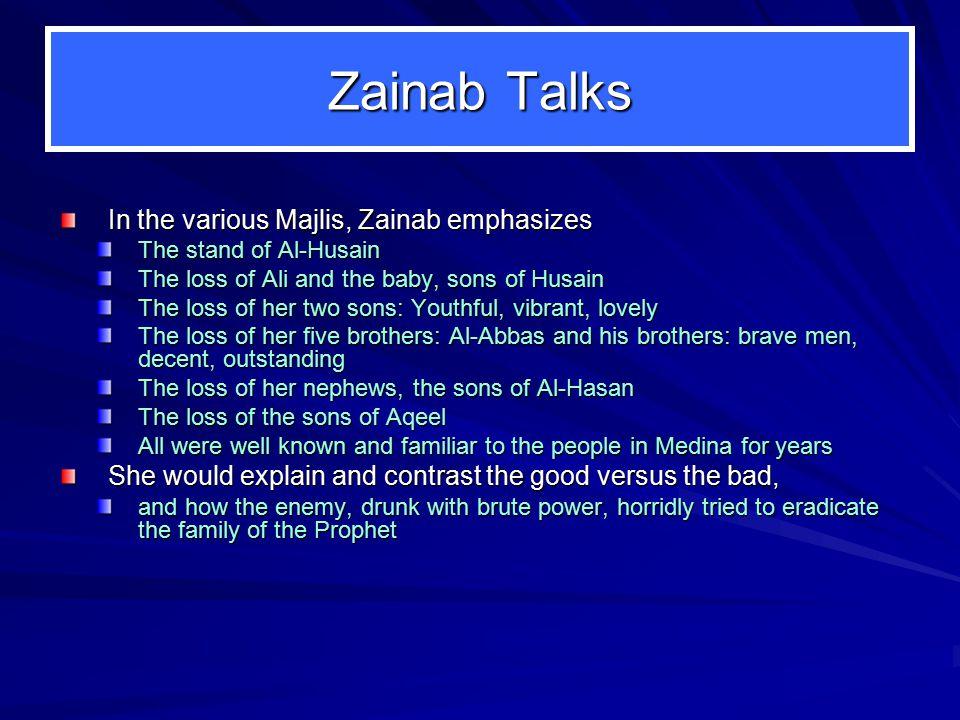 Zainab Talks In the various Majlis, Zainab emphasizes