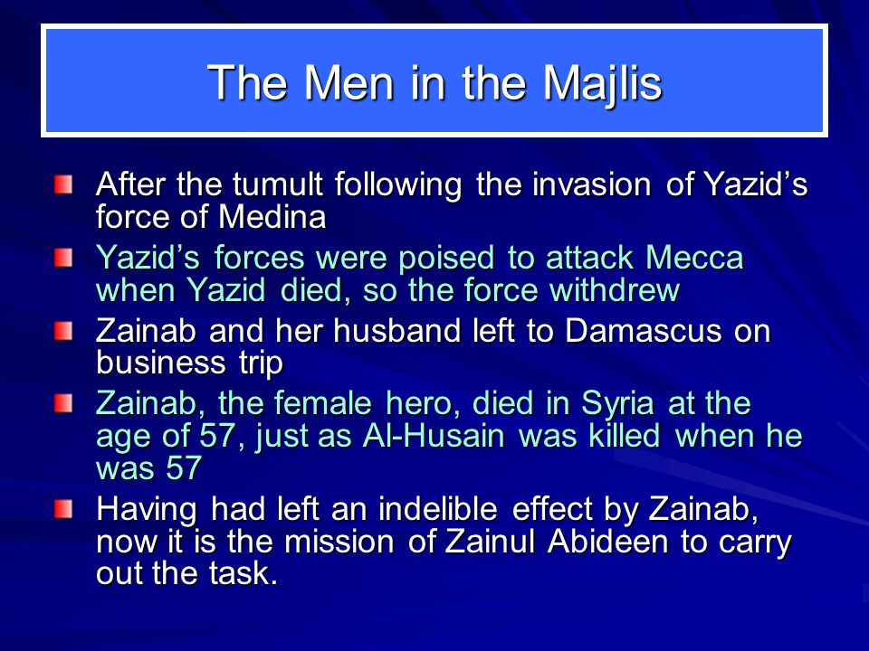 The Men in the Majlis After the tumult following the invasion of Yazid's force of Medina.