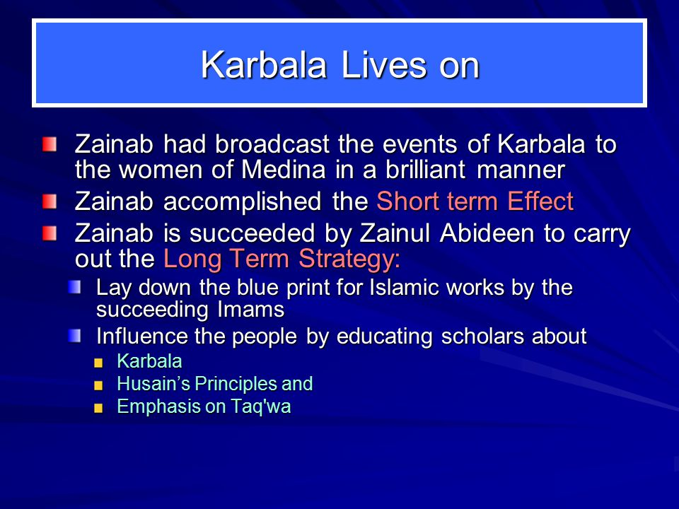 Karbala Lives on Zainab had broadcast the events of Karbala to the women of Medina in a brilliant manner.