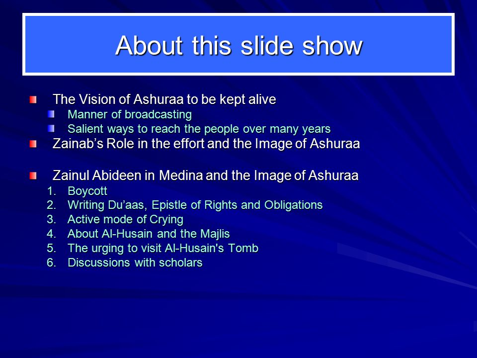 About this slide show The Vision of Ashuraa to be kept alive