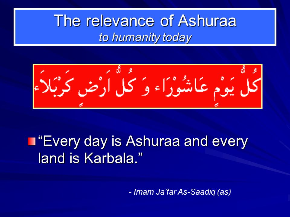 The relevance of Ashuraa to humanity today