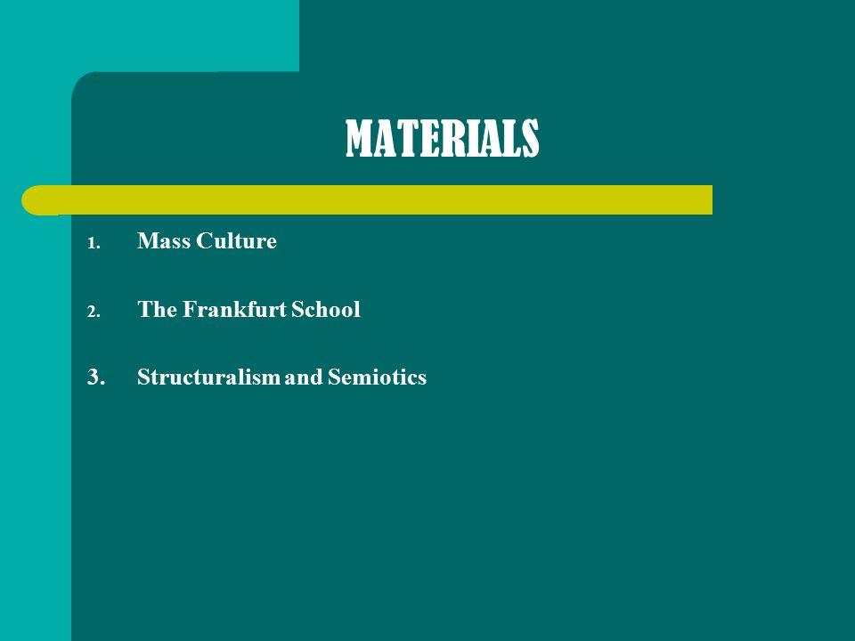 MATERIALS Mass Culture The Frankfurt School