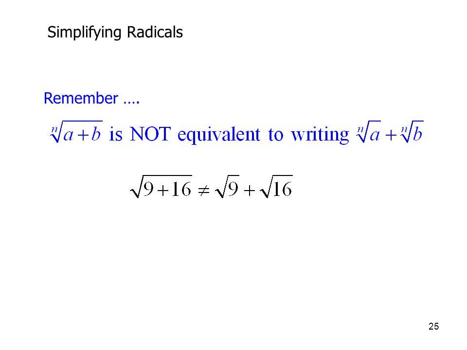 Simplifying Radicals Remember ….