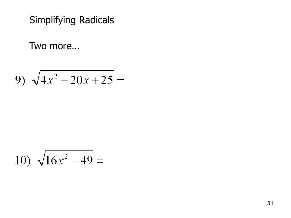 Simplifying Radicals Two more…
