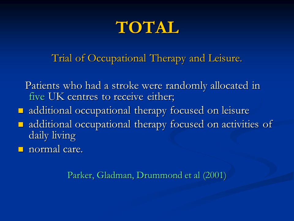 TOTAL Trial of Occupational Therapy and Leisure.