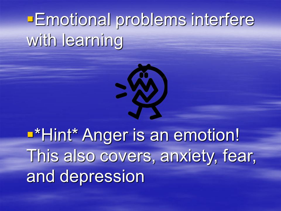 Emotional problems interfere with learning