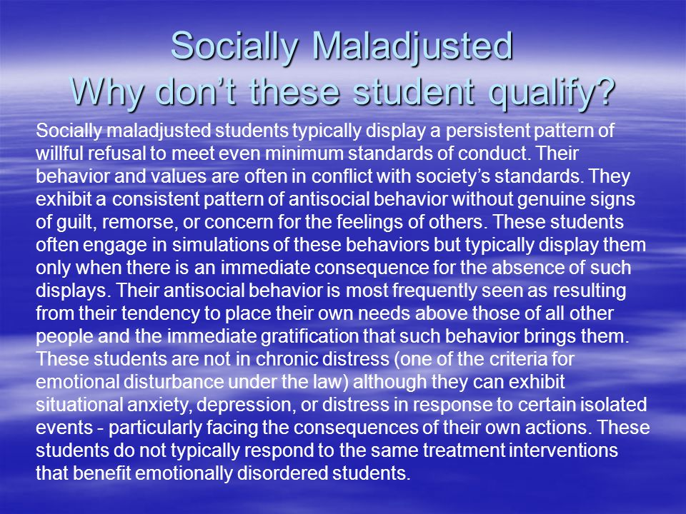 Socially Maladjusted Why don't these student qualify