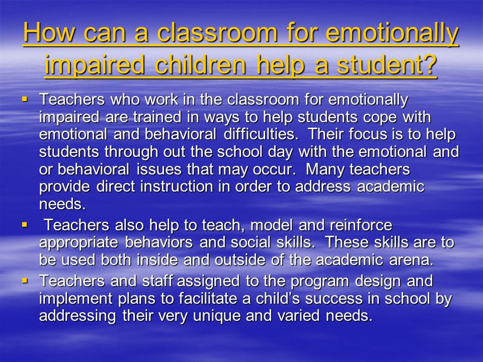 How can a classroom for emotionally impaired children help a student