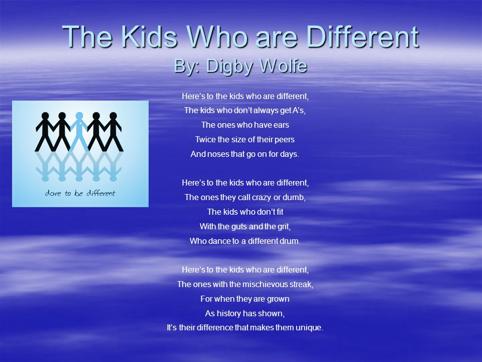 The Kids Who are Different By: Digby Wolfe