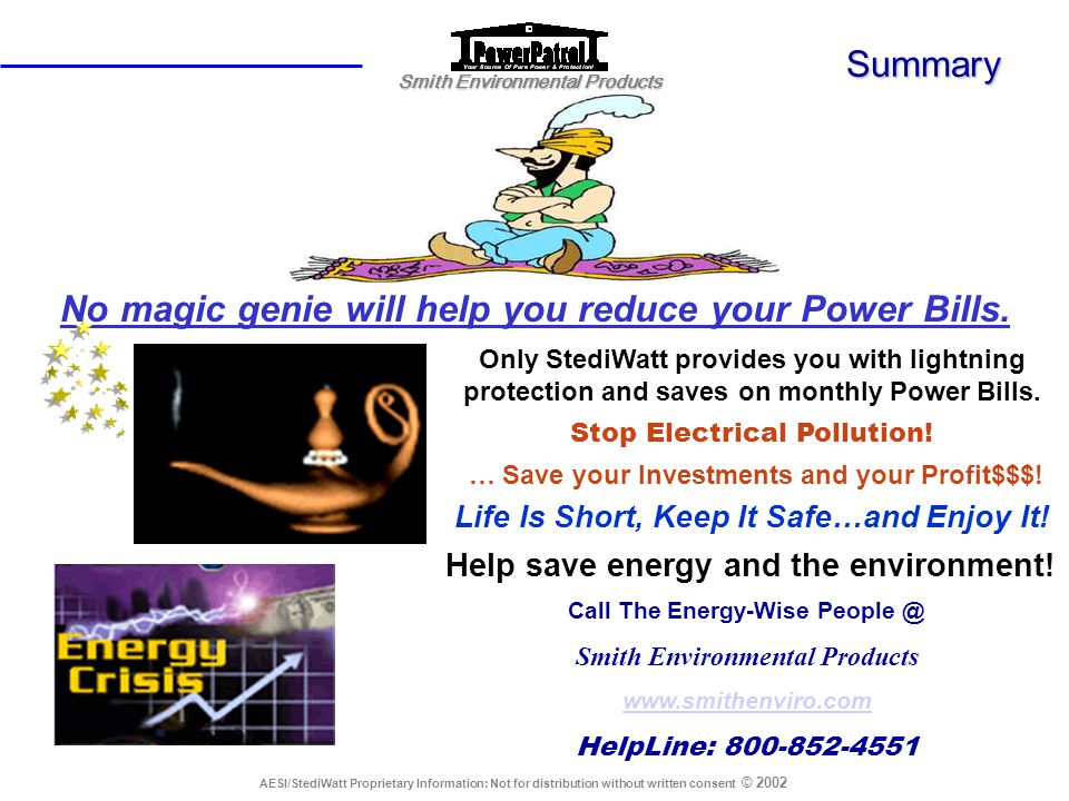 No magic genie will help you reduce your Power Bills.