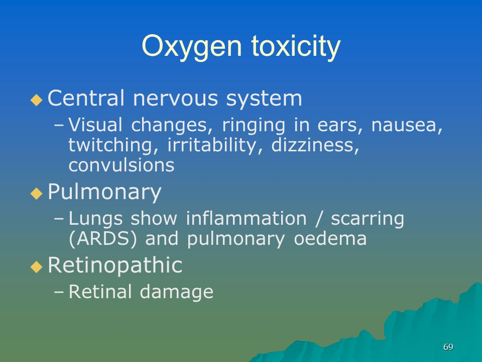 Oxygen toxicity Central nervous system Pulmonary Retinopathic