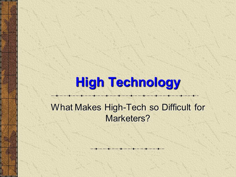 What Makes High-Tech so Difficult for Marketers