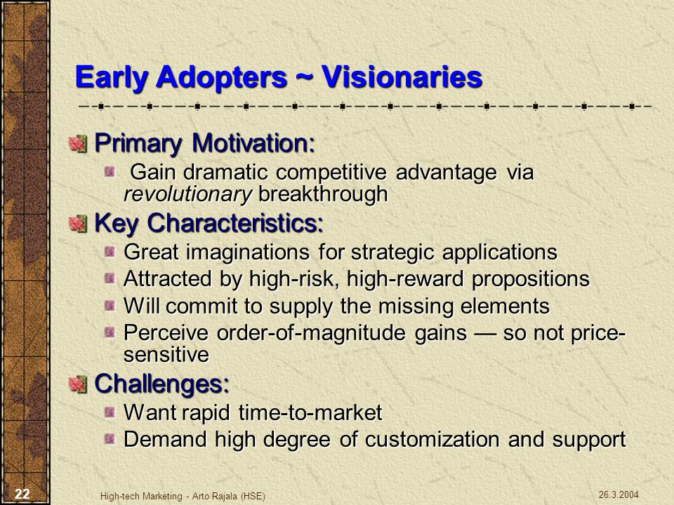 Early Adopters ~ Visionaries