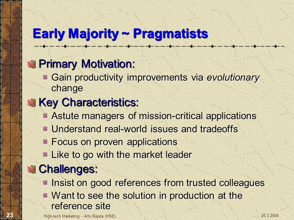 Early Majority ~ Pragmatists