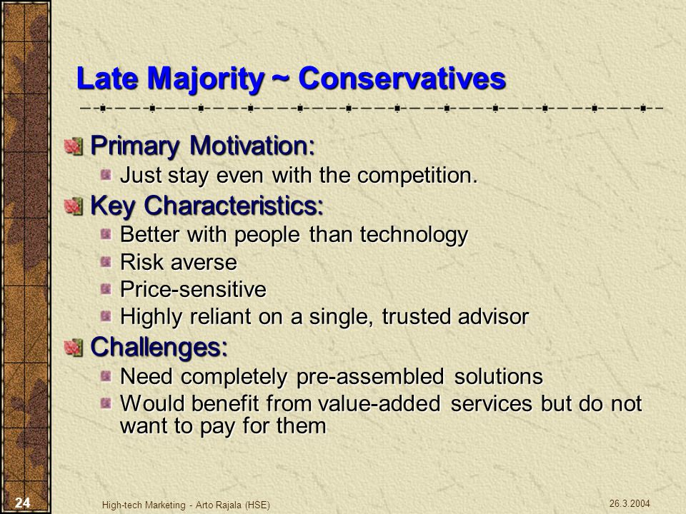 Late Majority ~ Conservatives