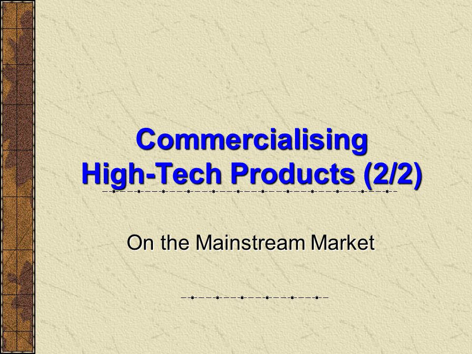 Commercialising High-Tech Products (2/2)