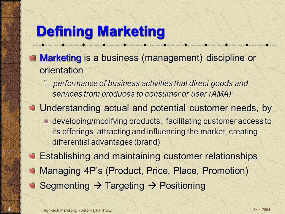 Defining Marketing Marketing is a business (management) discipline or orientation.
