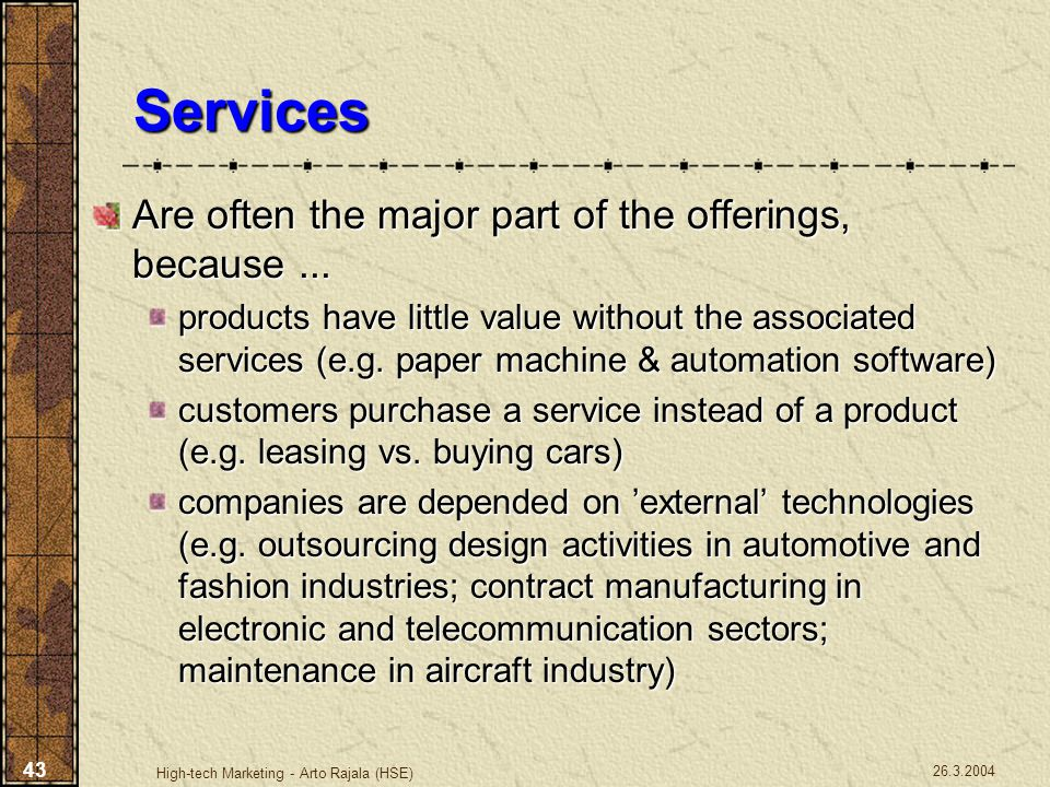 Services Are often the major part of the offerings, because ...