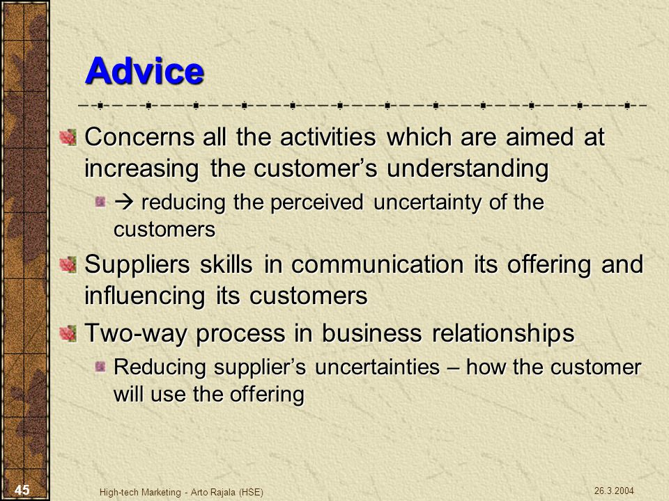 Advice Concerns all the activities which are aimed at increasing the customer's understanding.  reducing the perceived uncertainty of the customers.