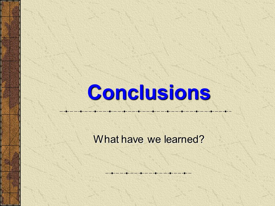 Conclusions What have we learned