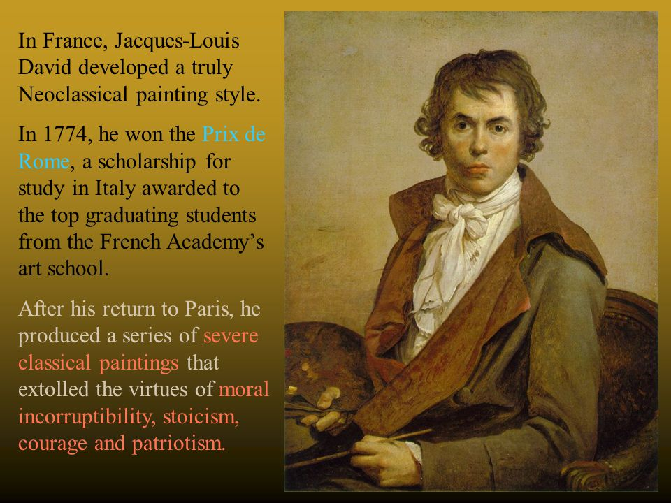 In France, Jacques-Louis David developed a truly Neoclassical painting style.