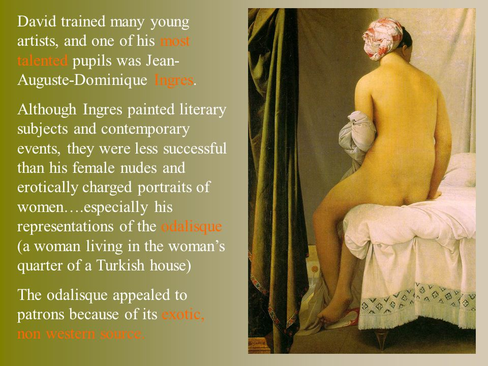 David trained many young artists, and one of his most talented pupils was Jean-Auguste-Dominique Ingres.