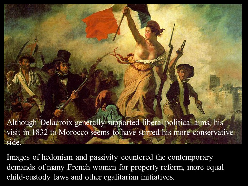 Although Delacroix generally supported liberal political aims, his visit in 1832 to Morocco seems to have stirred his more conservative side.