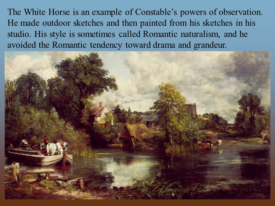 The White Horse is an example of Constable's powers of observation