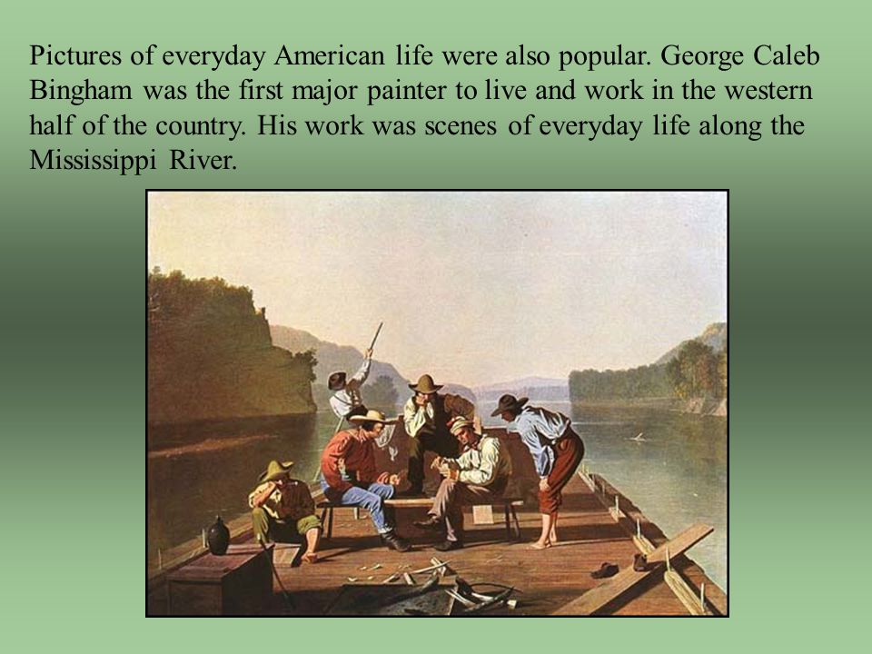 Pictures of everyday American life were also popular