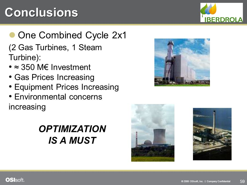 Conclusions One Combined Cycle 2x1 OPTIMIZATION IS A MUST
