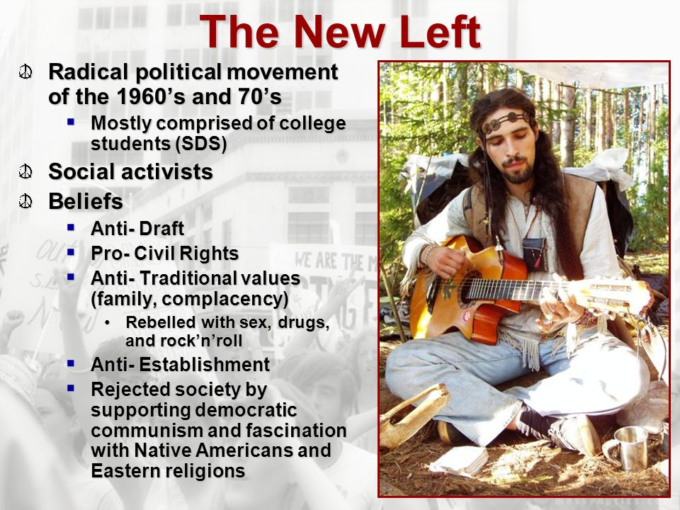 The New Left Radical political movement of the 1960's and 70's