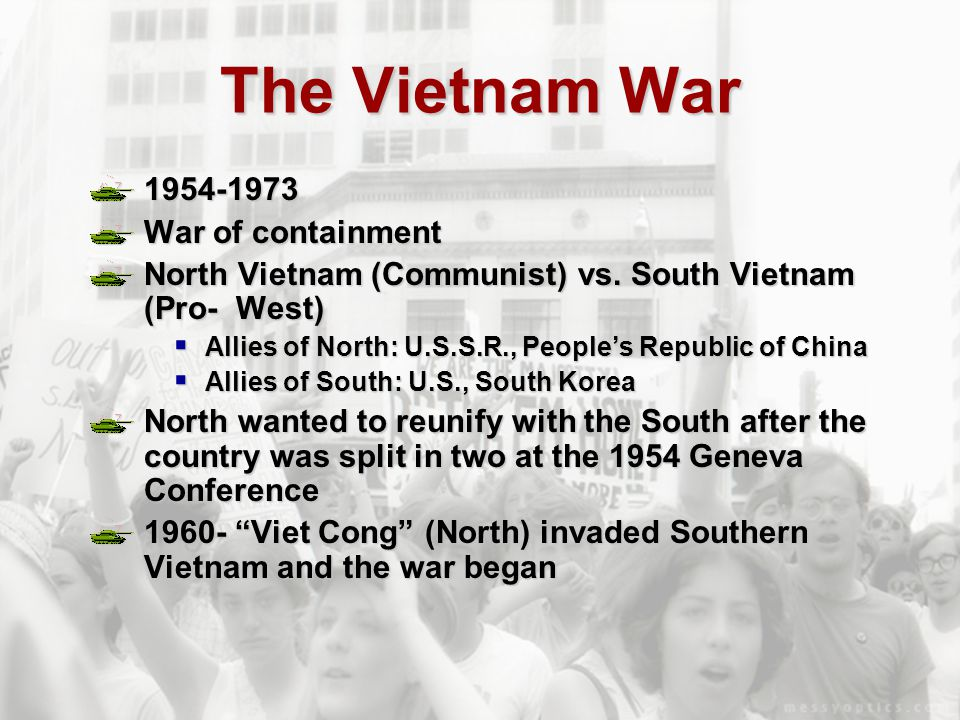 The Vietnam War 1954-1973 War of containment