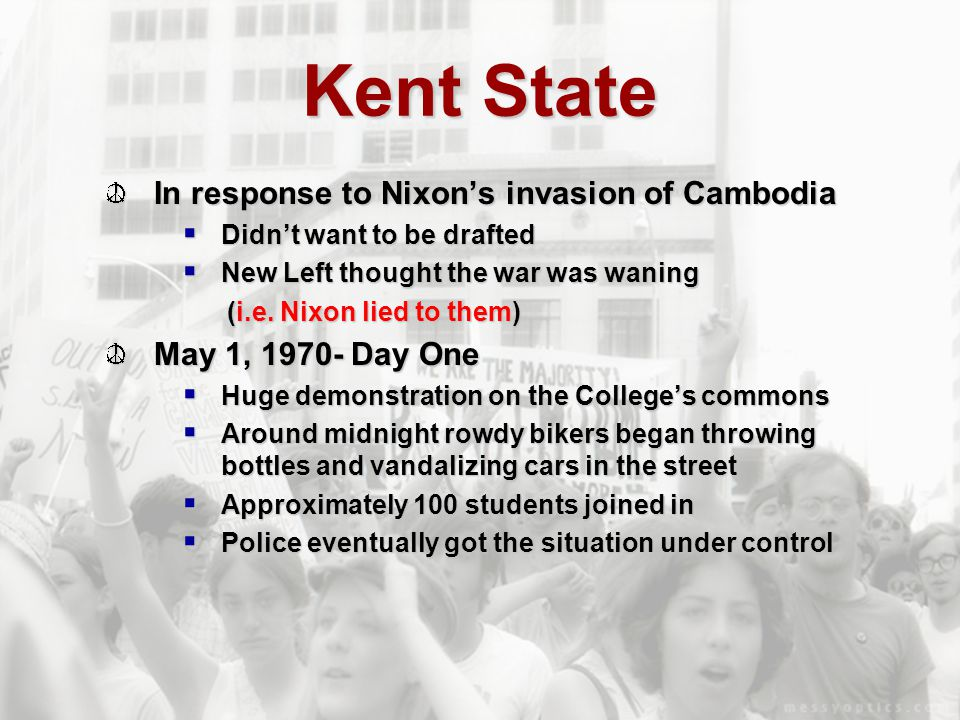 Kent State In response to Nixon's invasion of Cambodia