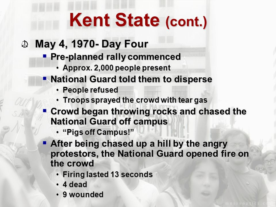 Kent State (cont.) May 4, 1970- Day Four Pre-planned rally commenced