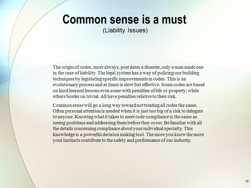Common sense is a must (Liability Issues)