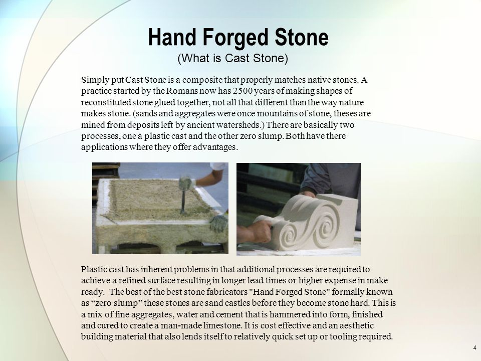 Hand Forged Stone (What is Cast Stone) WET