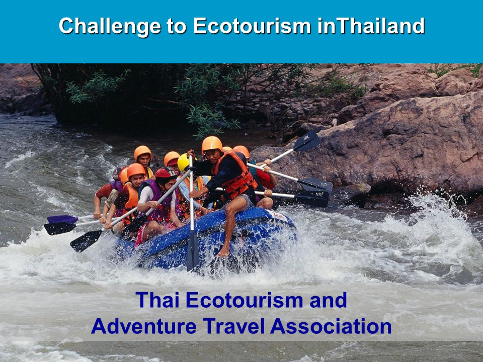 Challenge to Ecotourism inThailand Adventure Travel Association