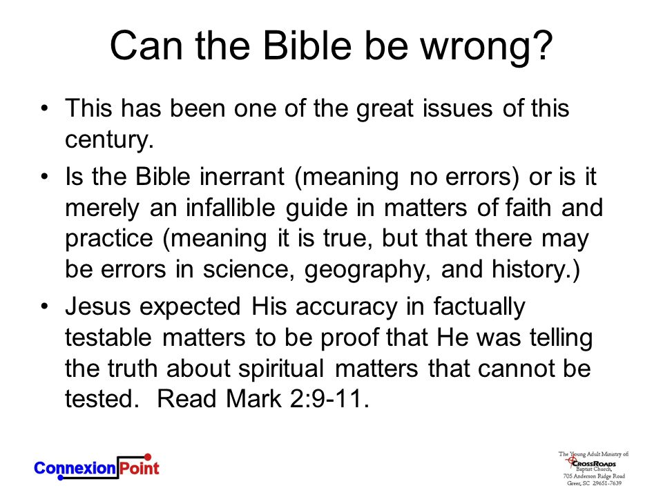 Can the Bible be wrong This has been one of the great issues of this century.