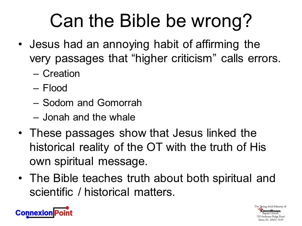 Can the Bible be wrong Jesus had an annoying habit of affirming the very passages that higher criticism calls errors.