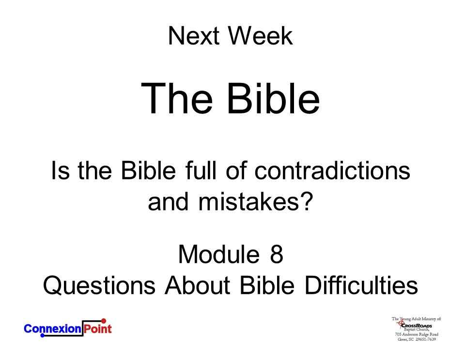 The Bible Next Week Is the Bible full of contradictions and mistakes