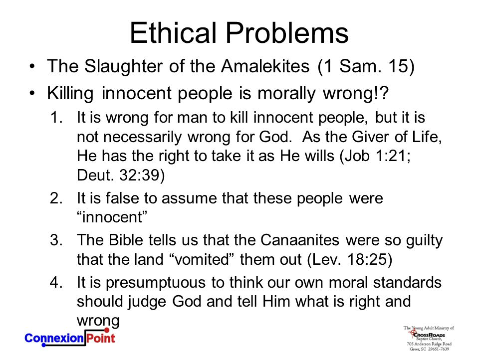 Ethical Problems The Slaughter of the Amalekites (1 Sam. 15)