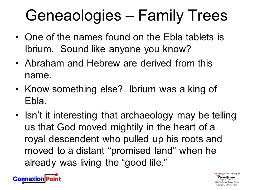 Geneaologies – Family Trees