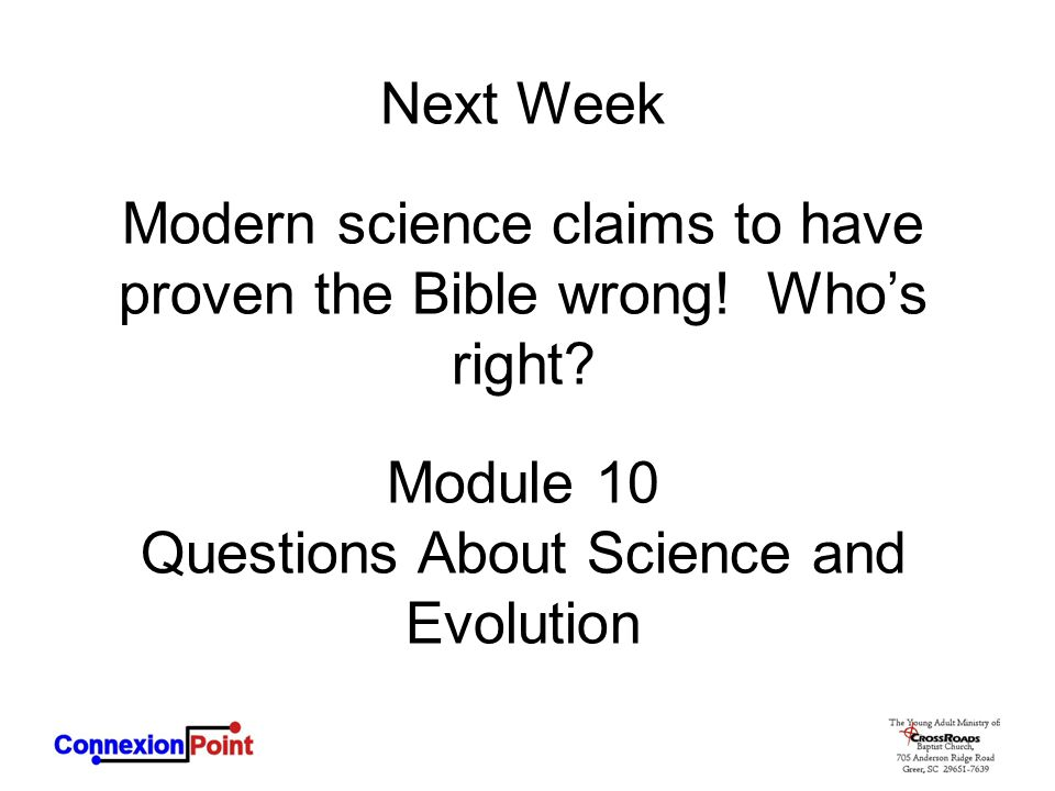 Modern science claims to have proven the Bible wrong! Who's right