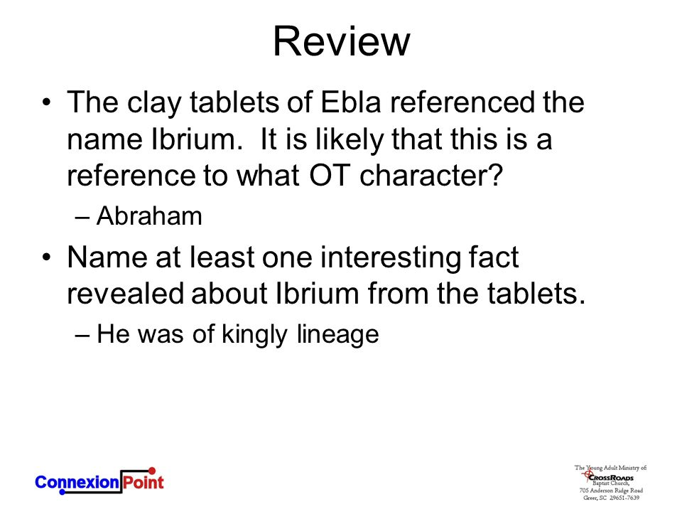Review The clay tablets of Ebla referenced the name Ibrium. It is likely that this is a reference to what OT character