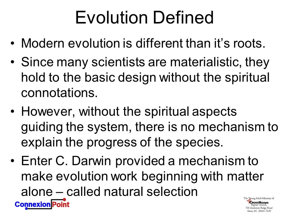 Evolution Defined Modern evolution is different than it's roots.