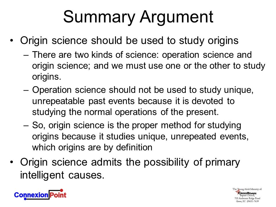 Summary Argument Origin science should be used to study origins