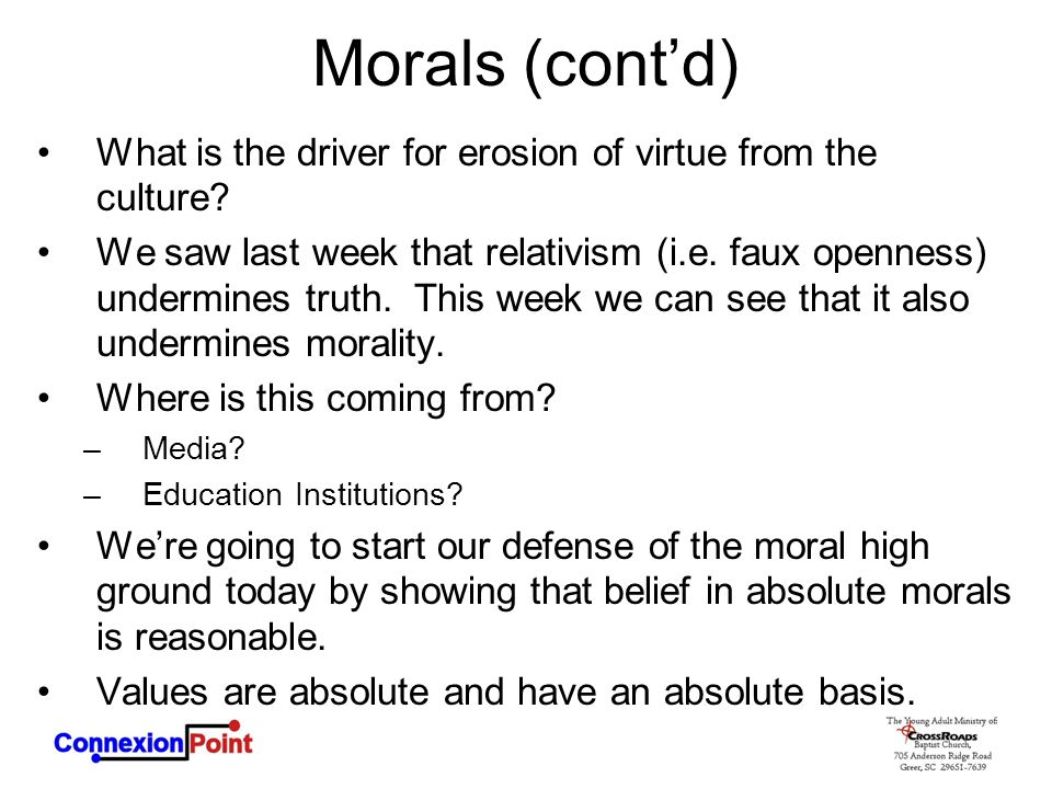Morals (cont'd) What is the driver for erosion of virtue from the culture